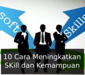 10 Cara Meningkatkan SKill dan Kemampuan
