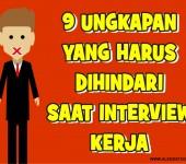 9 UNGKAPAN YANG HARUS DIHINDARI SAAT INTERVIEW KERJA